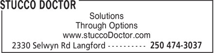 Stucco Doctor (250-474-3037) - Display Ad - Solutions Through Options www.stuccoDoctor.com Solutions Through Options www.stuccoDoctor.com