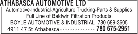 Athabasca Automotive Ltd (780-675-2951) - Annonce illustrée======= - Automotive-Industrial-Agriculture Trucking-Parts & Supplies Full Line of Baldwin Filtration Products BOYLE AUTOMOTIVE & INDUSTRIAL 780 689-3605
