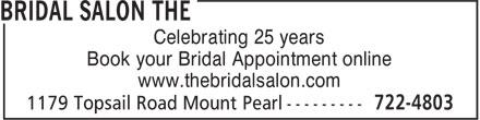 The Bridal Salon (709-722-4803) - Annonce illustrée======= - Celebrating 25 years Book your Bridal Appointment online www.thebridalsalon.com