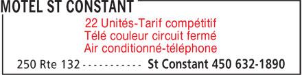 Motel St Constant (450-632-1890) - Annonce illustrée======= - 22 Unités-Tarif compétitif Télé couleur circuit fermé Air conditionné-téléphone 22 Unités-Tarif compétitif Télé couleur circuit fermé Air conditionné-téléphone