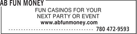 AB Fun Money (780-472-9593) - Annonce illustrée======= - FUN CASINOS FOR YOUR FUN CASINOS FOR YOUR NEXT PARTY OR EVENT www.abfunmoney.com NEXT PARTY OR EVENT www.abfunmoney.com
