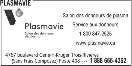 Plasmavie (514-666-4362) - Display Ad - Salon des donneurs de plasma Service aux donneurs 1 800 847-2525 www.plasmavie.ca