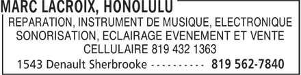 Marc Lacroix, Honolulu (819-562-7840) - Display Ad - SONORISATION, ECLAIRAGE EVENEMENT ET VENTE REPARATION, INSTRUMENT DE MUSIQUE, ELECTRONIQUE CELLULAIRE 819 432 1363