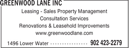 Greenwood Lane Inc (902-423-2279) - Annonce illustrée======= - Leasing - Sales Property Management Consultation Services Renovations & Leasehold Improvements www.greenwoodlane.com