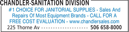 Chandler-Sanitation Division (506-658-8000) - Display Ad - #1 CHOICE FOR JANITORIAL SUPPLIES - Sales And Repairs Of Most Equipment Brands - CALL FOR A FREE COST EVALUATION - www.chandlersales.com