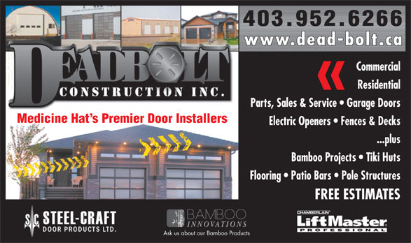 Bamboo Innovations (403-952-6266) - Annonce illustrée======= - 403.952.6266 www.dead-bolt.ca Commercial Residential Parts, Sales & Service   Garage Doors Medicine Hat s Premier Door Installers Electric Openers   Fences & Decks ...plus Bamboo Projects   Tiki Huts Flooring   Patio Bars   Pole Structures FREE ESTIMATES