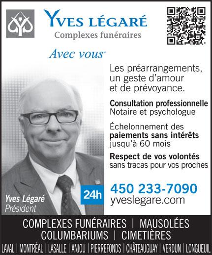 Yves Légaré (450-689-1500) - Annonce illustrée======= - Consultation professionnelle COLUMBARIUMS     CIMETIÈRES LAVAL    MONTRÉAL    LASALLE    ANJOU    PIERREFONDS    CHÂTEAUGUAY    VERDUN    LONGUEUIL COMPLEXES FUNÉRAIRES     MAUSOLÉES