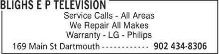 Blighs E P Television (902-434-8306) - Display Ad - Warranty - LG - Philips We Repair All Makes Service Calls - All Areas