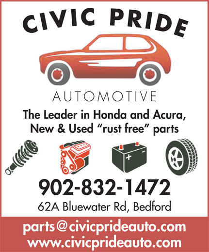 Civic Pride Automotive (902-832-1472) - Display Ad - The Leader in Honda and Acura, New & Used  rust free  parts 902-832-1472 62A Bluewater Rd, Bedford www.civicprideauto.com CIVIC PRIDE AUTOMOTIV