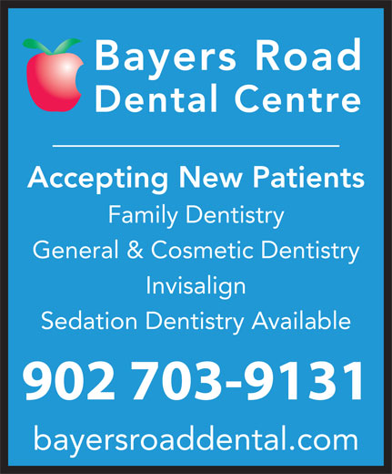 Bayers Road Dental Centre (902-453-0873) - Annonce illustrée======= - Accepting New Patients Family Dentistry General & Cosmetic Dentistry Invisalign Sedation Dentistry Available 902 703-9131 bayersroaddental.com