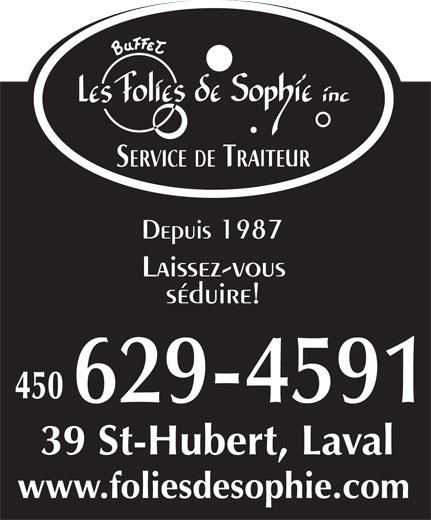 Buffet Les Folies de Sophie Inc (450-629-4591) - Annonce illustrée======= - Laissez-vous séduire! 39 St-Hubert, Laval www.foliesdesophie.com Depuis 1987
