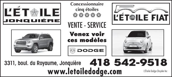 Etoile Dodge Chrysler Inc (418-542-9518) - Annonce illustrée======= - Concessionnaire cinq étoiles VENTE - SERVICE Venez voir ces modèles 3311, boul. du Royaume, Jonquière 418 542-9518 L Étoile Dodge Chrysler Inc www.letoiledodge.com