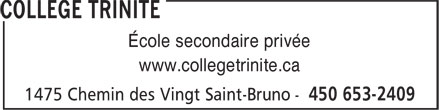 Collège Trinité (450-653-2409) - Annonce illustrée======= - École secondaire privée www.collegetrinite.ca École secondaire privée www.collegetrinite.ca