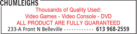 Chumleighs (613-968-2559) - Display Ad - Thousands of Quality Used: Video Games - Video Console - DVD ALL PRODUCT ARE FULLY GUARANTEED