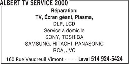 Albert TV Service 2000 (514-924-5424) - Annonce illustrée======= - Réparation: TV, Écran géant, Plasma, DLP, LCD Service à domicile SAMSUNG, HITACHI, PANASONIC RCA, JVC SONY, TOSHIBA