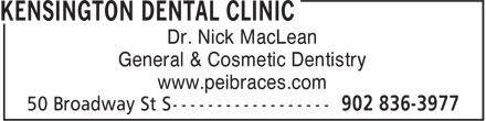 Kensington Dental Clinic (902-836-3977) - Display Ad - Dr. Nick MacLean General & Cosmetic Dentistry www.peibraces.com