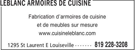 Leblanc Armoires de Cuisine (819-228-3208) - Display Ad - www.cuisineleblanc.com et de meubles sur mesure Fabrication d'armoires de cuisine