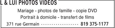 L & Lui Photos Vidéos (819-375-1177) - Annonce illustrée======= - Mariage - photos de famille - copie DVD Portrait à domicile - transfert de films