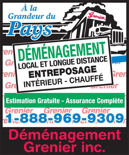 Déménagement Grenier Inc (1-888-969-9309) - Display Ad - ENTREPOSAGE INTÉRIEUR - CHAUFFÉ Grenier GrenierGrenier Estimation Gratuite - Assurance Complète Grenier Grenier 1-888-969-9309 Déménagement Grenier inc. Grenier Grenier Pays Grenier DÉMÉNAGEMENT LOCAL ET LONGUE DISTANCE À la Grandeur du Grenier