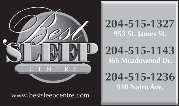 Best Sleep Centre (204-837-7330) - Annonce illustrée======= - 204-515-1327 953 St. James St. 204-515-1143 166 Meadowood Dr. 204-515-1236 930 Nairn Ave. www.bestsleepcentre.com