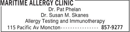 Maritime Allergy Clinic (506-857-9277) - Annonce illustrée======= - Dr. Susan M. Skanes Allergy Testing and Immunotherapy Dr. Pat Phelan
