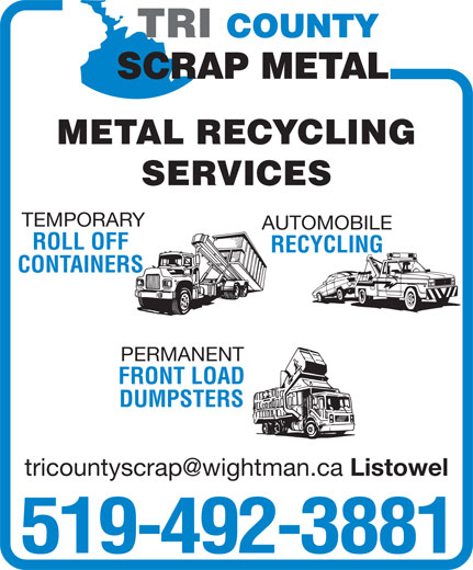 Tri County Metal Recycling (519-492-3881) - Display Ad - CONTAINERS PERMANENT FRONT LOAD DUMPSTERS Listowel 519-492-3881 METAL RECYCLING SERVICES TEMPORARY AUTOMOBILE ROLL OFF RECYCLING