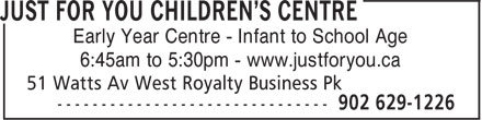 Just For You Children's Centre (902-629-1226) - Annonce illustrée======= - Early Year Centre - Infant to School Age 6:45am to 5:30pm - www.justforyou.ca
