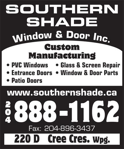 Southern Shade Window & Door Inc (204-888-1162) - Display Ad - Glass & Screen Repair Entrance Doors  Window & Door Parts Patio Doors www.southernshade.ca Fax: 204-896-3437 SOUTHERN SHADE Window & Door Inc. PVC Windows