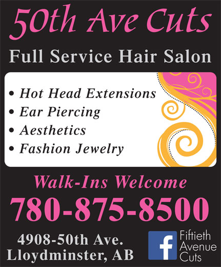 50th Avenue Cuts (780-875-8500) - Annonce illustrée======= - Full Service Hair Salon Hot Head Extensions Ear Piercing Aesthetics Fashion Jewelry Walk-Ins Welcome 780-875-8500 Fiftieth 4908-50th Ave. Avenue Lloydminster, AB Cuts