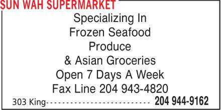 Sun Wah Supermarket (204-944-9162) - Annonce illustrée======= - Specializing In Frozen Seafood Produce & Asian Groceries Open 7 Days A Week Fax Line 204 943-4820