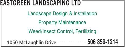 EastGreen Landscaping Ltd (506-859-1214) - Annonce illustrée======= - Landscape Design & Installation Property Maintenance Weed/Insect Control, Fertilizing