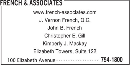 French & Associates (709-754-1800) - Display Ad - www.french-associates.com J. Vernon French, Q.C. John B. French Christopher E. Gill Kimberly J. Mackay Elizabeth Towers, Suite 122