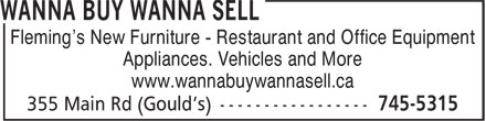 Wanna Buy Wanna Sell (709-745-5315) - Annonce illustrée======= - Fleming's New Furniture - Restaurant and Office Equipment Appliances. Vehicles and More www.wannabuywannasell.ca