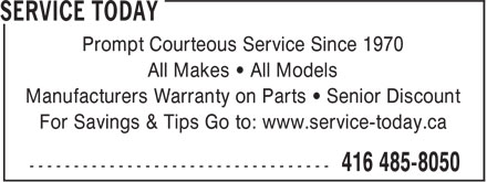 Service Today (416-485-8050) - Annonce illustrée======= - Prompt Courteous Service Since 1970 All Makes • All Models Manufacturers Warranty on Parts • Senior Discount For Savings & Tips Go to: www.service-today.ca