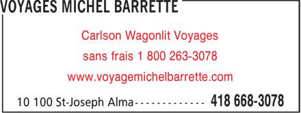 Voyages Michel Barrette (418-668-3078) - Annonce illustrée======= - Carlson Wagonlit Voyages sans frais 1 800 263-3078 www.voyagemichelbarrette.com