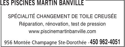 Les Piscines Martin Banville (450-962-4051) - Annonce illustrée======= - Réparation, rénovation, test de pression www.piscinemartinbanville.com SPÉCIALITÉ CHANGEMENT DE TOILE CREUSÉE