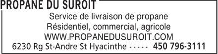 Propane du Suroît (450-796-3111) - Annonce illustrée======= - Service de livraison de propane Résidentiel, commercial, agricole WWW.PROPANEDUSUROIT.COM