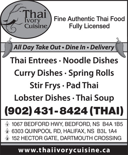 Thai Ivory Cuisine (902-431-8424) - Display Ad - 1067 BEDFORD HWY, BEDFORD, NS  B4A 1B5 6303 QUINPOOL RD, HALIFAX, NS  B3L 1A4 152 HECTOR GATE, DARTMOUTH CROSSING