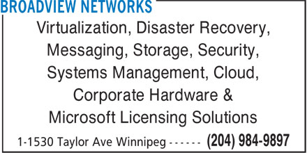 Broadview Networks (204-984-9897) - Annonce illustrée======= - Virtualization, Disaster Recovery, Messaging, Storage, Security, Systems Management, Cloud, Corporate Hardware & Microsoft Licensing Solutions