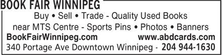 Book Fair Winnipeg (204-944-1630) - Annonce illustrée======= - Buy • Sell • Trade - Quality Used Books near MTS Centre - Sports Pins • Photos • Banners BookFairWinnipeg.com www.abdcards.com