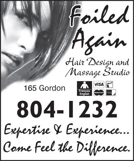 Foiled Again Hair & Massage Studio (506-389-9634) - Annonce illustrée======= - 804-1232 Expertise & Experience... Come Feel the Difference. Massage Studio Gordon Foiled Hair Design and Again