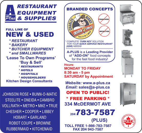A Plus Restaurant Equipment & Supplies (204-783-7587) - Annonce illustrée======= - JOHNSON ROSE   BUNN-O-MATIC Plus STEELITE   ONEIDA   CAMBRO VOLLRATH   METRO   MKE   TRUE CHESHER   COOPER   LIBBEY 204 HOBART   GARLAND ROBOT COUPE   BROWNE TOLL FREE 1-866-783-7587 RUBBERMAID   KITCHENAID FAX 204 943-7587