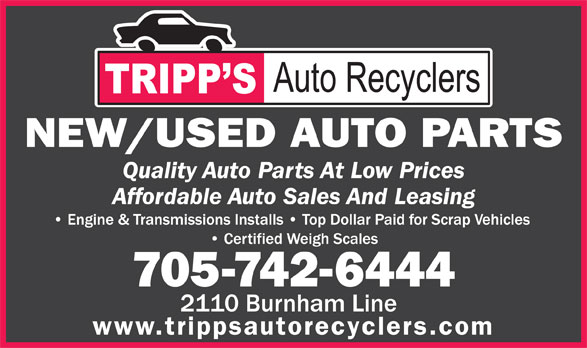 Tripps Auto Recyclers (705-742-6444) - Annonce illustrée======= - NEW/USED AUTO PARTS Quality Auto Parts At Low Prices Affordable Auto Sales And Leasing 705-742-6444 www.trippsautorecyclers.com