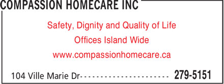 Compassion HomeCare Inc (709-279-5151) - Annonce illustrée======= - Safety, Dignity and Quality of Life Offices Island Wide www.compassionhomecare.ca