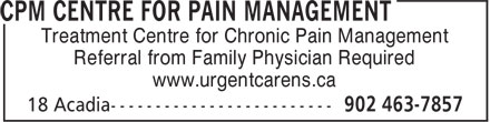 CPM Centre for Pain Management (902-463-7857) - Annonce illustrée======= - Treatment Centre for Chronic Pain Management Referral from Family Physician Required www.urgentcarens.ca Treatment Centre for Chronic Pain Management Referral from Family Physician Required www.urgentcarens.ca
