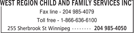 West Region Child & Family Services Inc (204-985-4050) - Display Ad - Fax line - 204 985-4079 Fax line - 204 985-4079 Toll free - 1-866-636-6100 Toll free - 1-866-636-6100