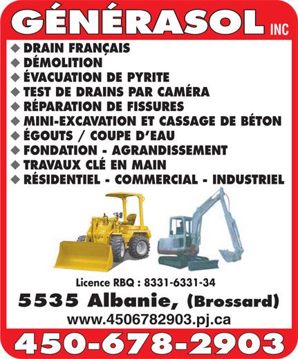 Generasol Inc (450-678-2903) - Annonce illustrée======= - 5535 Albanie, Brossard www.4506782903.pj.ca INC DRAIN FRANÇAIS DÉMOLITION ÉVACUATION DE PYRITE RÉPARATION DE FISSURES MINI-EXCAVATION ET CASSAGE DE BÉTON ÉGOUTS / COUPE D EAU FONDATION - AGRANDISSEMENT TRAVAUX CLÉ EN MAIN TEST DE DRAINS PAR CAMÉRA RÉSIDENTIEL - COMMERCIAL - INDUSTRIEL Licence RBQ : 8331-6331-34 5535 Albanie, Brossard RÉPARATION DE FISSURES MINI-EXCAVATION ET CASSAGE DE BÉTON ÉGOUTS / COUPE D EAU FONDATION - AGRANDISSEMENT TRAVAUX CLÉ EN MAIN TEST DE DRAINS PAR CAMÉRA RÉSIDENTIEL - COMMERCIAL - INDUSTRIEL Licence RBQ : 8331-6331-34 INC DRAIN FRANÇAIS DÉMOLITION ÉVACUATION DE PYRITE www.4506782903.pj.ca