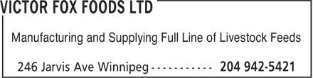 Victor Fox Foods Ltd (204-942-5421) - Annonce illustrée======= - Manufacturing and Supplying Full Line of Livestock Feeds