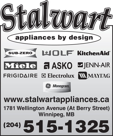 Stalwart Appliances By Design (204-786-4879) - Annonce illustrée======= - appliances by design www.stalwartappliances.ca 1781 Wellington Avenue (At Berry Street) Winnipeg, MB (204) 515-1325 appliances by design www.stalwartappliances.ca 1781 Wellington Avenue (At Berry Street) Winnipeg, MB (204) 515-1325
