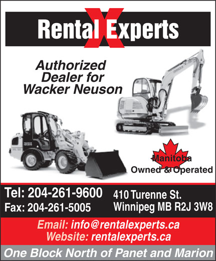 Rental Experts (204-261-9600) - Annonce illustrée======= - Rental Experts Authorized Dealer for Wacker Neuson Manitoba Owned & Operated Tel: 204-261-9600 410 Turenne St. Winnipeg MB R2J 3W8 Fax: 204-261-5005 Website: rentalexperts.ca One Block North of Panet and Marion
